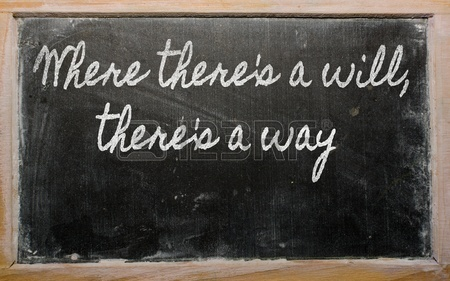 12173431-handwriting-blackboard-writings--where-there-s-a-will-there-s-a-way